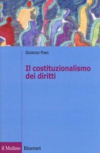 Copertina di 'Il costituzionalismo dei diritti'