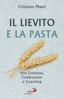 Il lievito e la pasta - Cristiano Mauri