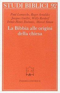 Copertina di 'La bibbia alle origini della Chiesa'