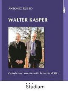 Copertina di 'Walter Kasper. Cattolicesimo vivente sotto la parola di Dio'