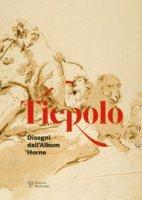 Tiepolo. Disegni dall'album Horne-Drawings from the Horne album. Ediz. bilingue