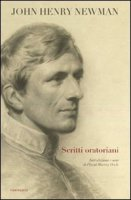 Scritti oratoriani - John Henry Newman