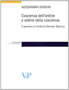 Copertina di 'Coscienza dell'ordine e ordine della coscienza. Il pensiero filosofico e sociale di Frederick Denison Maurice'