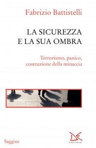 Copertina di 'La sicurezza e la sua ombra'