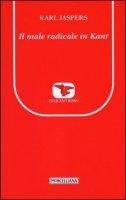Il male radicale in Kant - Roberto Celada Ballanti