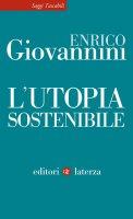 L'utopia sostenibile - Enrico Giovannini