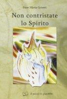 Non contristate lo Spirito - Goretti Maria