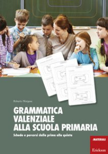 Copertina di 'Grammatica valenziale con la Lim. Attività per la scuola primaria'