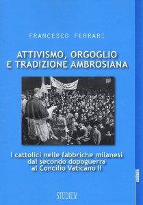 Copertina di 'Attivismo, orgoglio e tradizione ambrosiana'