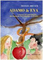 Adamo & Eva. I segreti del matrimonio... Direttamente dal giardino dell'Eden - Shevack Michael