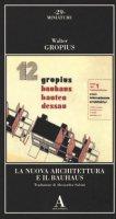 La nuova architettura e il Bauhaus - Gropius Walter