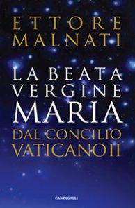 Copertina di 'La beata Vergine Maria dopo il Concilio Vaticano II'