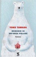 Memorie di un'orsa polare - Tawada Yoko