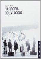Filosofia del viaggio. - Franco Riva