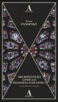 Architettura gotica e filosofia scolastica - Panofsky Erwin