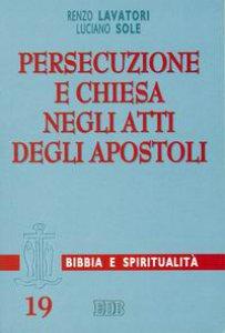 Copertina di 'Persecuzione e Chiesa negli Atti degli Apostoli'
