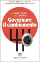 Governare il cambiamento - Piccardo Claudia,  Colombo Lara