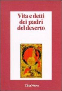 Copertina di 'Vita e detti dei Padri del deserto'
