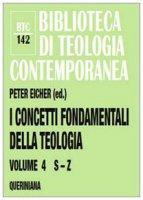 I concetti fondamentali della teologia - Peter Eicher
