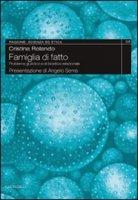 Famiglia di fatto. Problema giuridico e di bioetica relazionale - Rolando Cristina