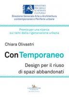Con temporaneo. Design per il riuso di spazi abbandonati - Olivastri Chiara