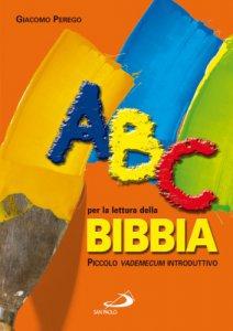 Copertina di 'ABC per la lettura della Bibbia. Piccolo «vademecum» introduttivo'