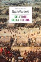 Dell'arte della guerra. Ediz. integrale. Con Segnalibro - Machiavelli Niccolò