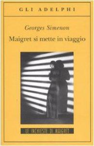 Copertina di 'Maigret si mette in viaggio'