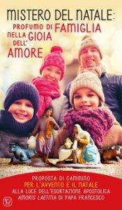 Copertina di 'Mistero del Natale: profumo di famiglia nella gioia dell'amore'