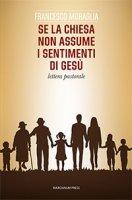 Se la Chiesa non assume i sentimenti di Ges� - Francesco Moraglia