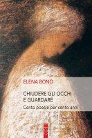 Chiudere gli occhi e guardare - Elena  Bono