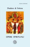 Opere spirituali - Diadoco di Foticea