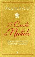 Il Canto di Natale - Papa Francesco