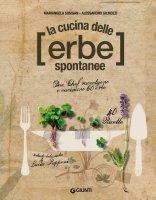 La cucina delle erbe spontanee - Mariangela Susigan, Alessandro Gilmozzi, Lucia Papponi