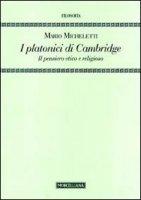 I platonici di Cambridge. Il pensiero etico e religioso - Micheletti Mario