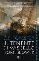 Il tenente di vascello Hornblower - Forester Cecil Scott