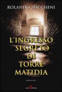 Copertina di 'L' ingresso segreto di torre Matidia'