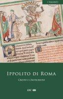Cristo e l'Anticristo - Ippolito di Roma