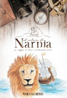 Il veliero di Narnia. Un viaggio, un leone e un'amicizia nuova