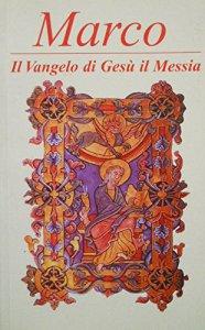 Copertina di 'Marco. Il Vangelo di Gesù il Messia'