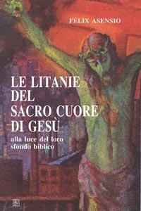 Copertina di 'Le litanie del Sacro Cuore di Gesù'