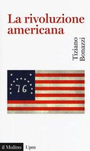 Copertina di 'La rivoluzione americana'