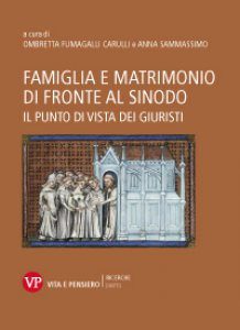 Copertina di 'Famiglia e matrimonio di fronte al Sinodo'