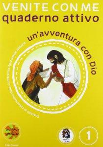 Copertina di 'Venite con me. Un'avventura con Dio. Vol. 1 - Quaderno'