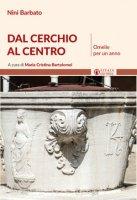 Dal cerchio al centro - Maria Cristina Bartolomei,  Nini Barbato