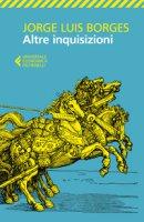 Altre inquisizioni - Borges Jorge L.