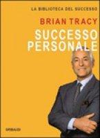 Successo personale - Brian Tracy