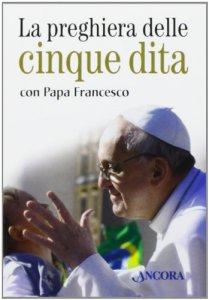 Copertina di 'La preghiera delle cinque dita con papa Francesco'