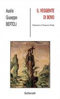 Il veggente di Bovo - Bertoli Ausilio Giuseppe