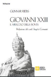Copertina di 'Giovanni XXIII. Il miracolo della bontà'